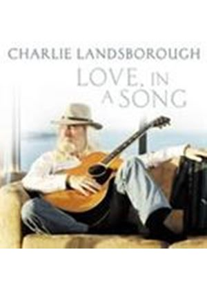 Charlie Landsborough - Love In A Song (Music CD)