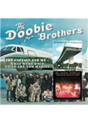 Doobie Brothers (The) - Captain and Me/What Were Once Vices Are Now Habits (Music CD)