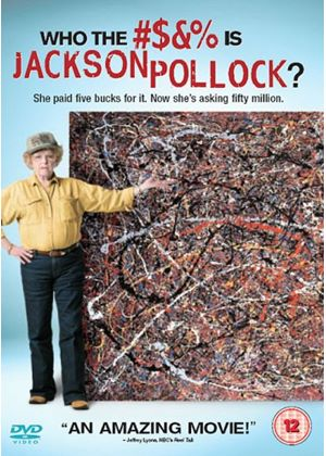 Who The #?&% Is Jackson Pollock?