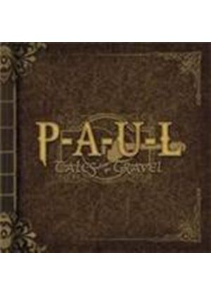 P-A-U-L - Tales From The Gravel (Music CD)
