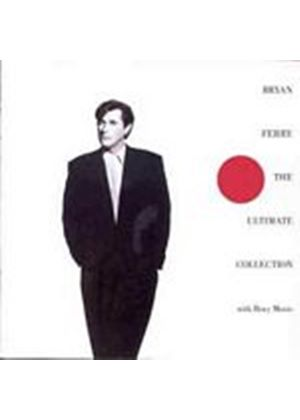 Bryan Ferry And Roxy Music - The Ultimate Collection (Music CD)