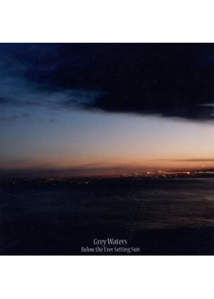 Grey Waters - Below The Ever Setting Sun (Music CD)