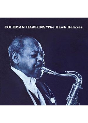 Coleman Hawkins - The Hawk Relaxes + Soul (Music CD)