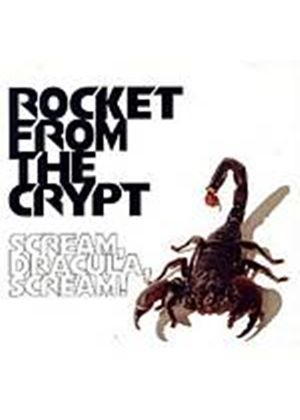 Rocket From The Crypt - Scream, Dracula, Scream (Music CD)