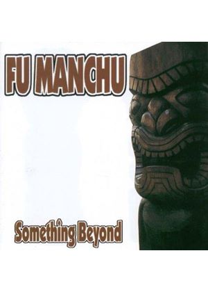 Fu Manchu - Something Beyond