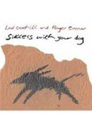 Lol Coxhill & Roger Turner - Success With Your Dog (Music CD)