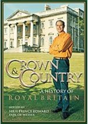 Crown And Country - A History Of Royal Britain