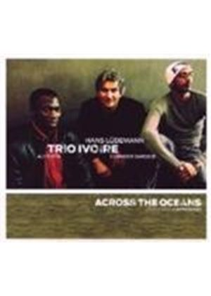 Trio Ivorie & Chiwoniso - Across The Oceans (Music CD)