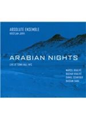 Absolute Ensemble - Arabian Nights (Live At Town Hall NYC/Live Recording) (Music CD)