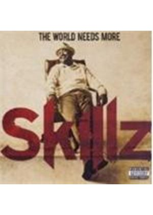Skillz - World Needs More, The (Music CD)