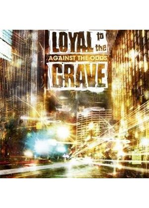Loyal to the Grave - Against the Odds (Music CD)