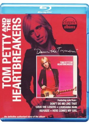 Tom Petty And The Heartbreakers - Damn The Torpedoes - Classic Albums (Blu-Ray)