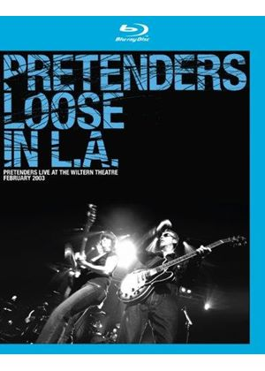 Pretenders - Loose In L.a. (Blu-Ray)