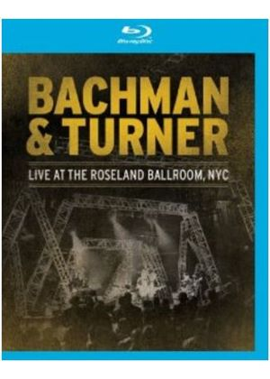 Bachman And Turner - Live At The Roseland Ballroom, Nyc (Blu-Ray)