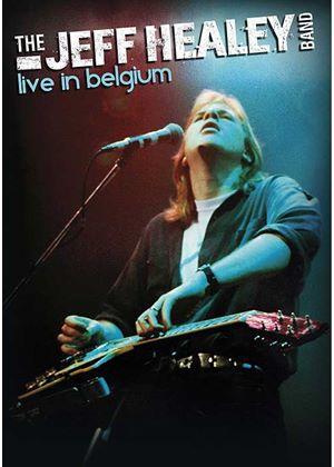 Jeff Healey - Live In Belgium