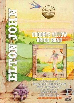 Elton John - Goodbye Yellow Brick Road: Classic Albums
