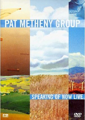 Pat Metheny Group, The - Speaking Of Now Live