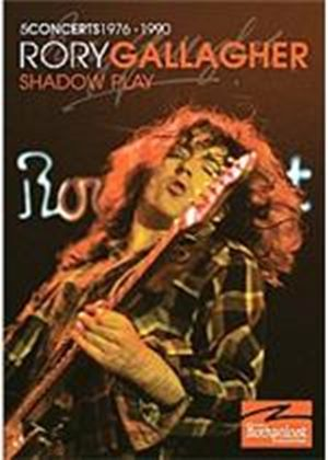 Rory Gallagher: Shadowplay: 5 Concerts 1976 - 1990 (Music DVD)