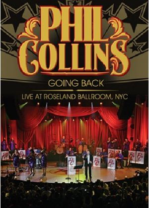 Phil Collins - Going Back – Live At The Nyc Roseland Ballroom