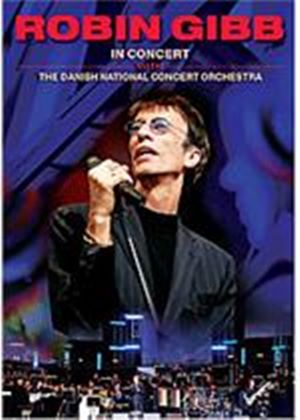 Robin Gibb - In Concert With The Danish National Concert Orchestra