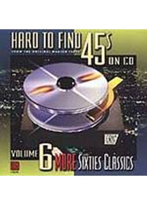 Various Artists - Hard To Find 45s On CD - Vol 6: More 60s (Music CD)