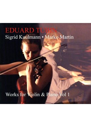 Eduard Tubin: Works for Violin & Piano, Vol.1 (Music CD)