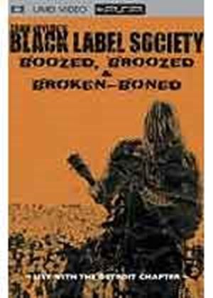 Black Label Society - Boozed, Broozed & Broken Boned (UMD Movie)