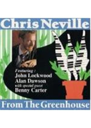 Chris Neville - From The Greenhouse