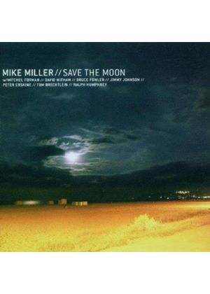 Mike Miller - Save The Moon