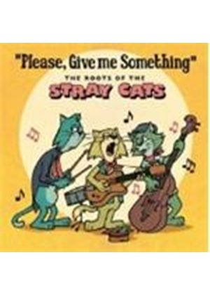 Various Artists - Please Give Me Something (The Roots Of The Stray Cats) (Music CD)