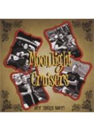 Moonlight Cruisers - Hey There Baby!