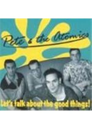 Pete & The Atomics - Let's Talk About The Good Things