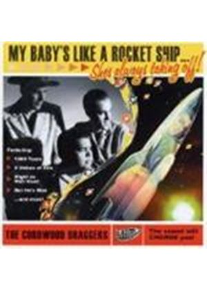Cordwood Draggers - My Baby's Like A Rocket Ship