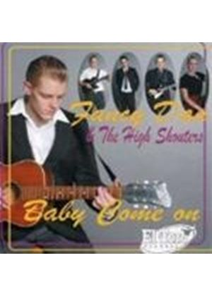 Fancy Dan & The High Shouters - Baby Come On