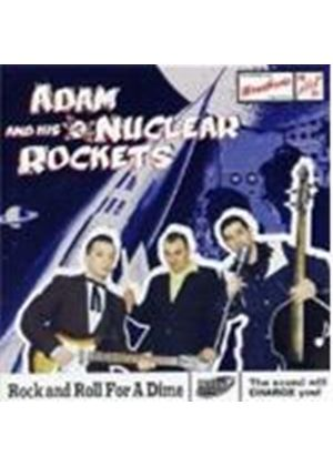 Adam & His Nuclear Rockets - Rock And Roll For A Dime