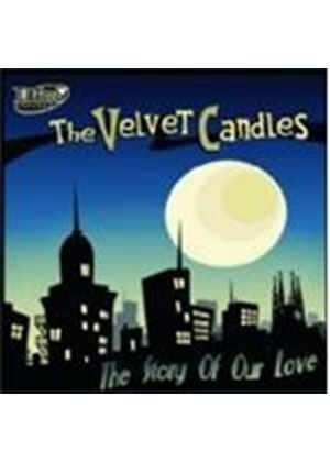 Velvet Candles - Story Of Our Love, The (Music CD)