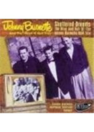 Johnny Burnette/The Rock N Roll Trio - Shattered Dreams [CD + DVD] (Music CD)