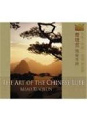 Miao Xiaoyun - Art Of The Chinese Lute, The