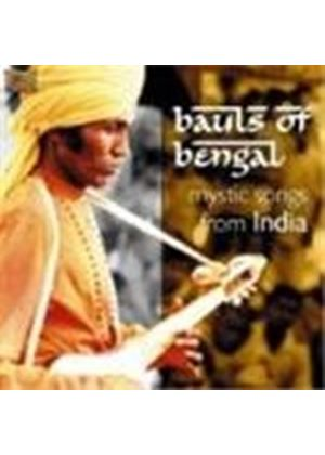 Various Artists - India - Bauls Of Bengal (Mystic Songs From India)