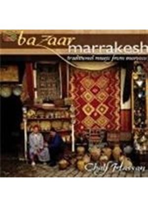 Chalf Hassan - Bazaar Marrakesh (Traditional Music From Morocco)