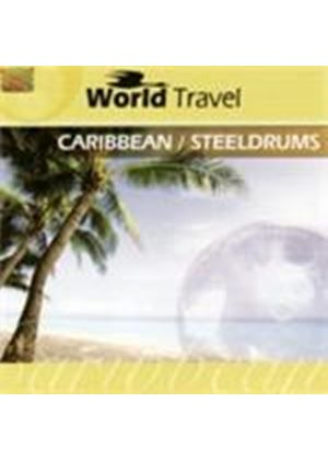 Various Artists - World Travel - Caribbean/Steeldrums (Music CD)