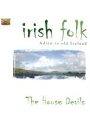 House Devils (The) - Irish Folk (Adieu To Old Ireland) (Music CD)