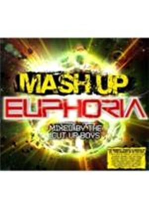 Various Artists - Mash Up Euphoria (Mixed By The Cut Up Boys) (Music CD)
