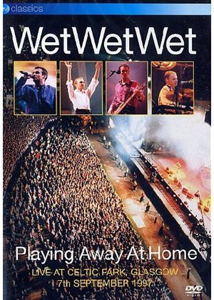 Wet Wet Wet - Playing Away At Home