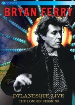 Bryan Ferry - Dylanesque Live - The London Sessions