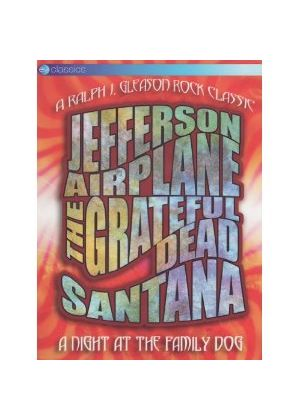 Night At The Family Dog (Jefferson Airplane, Grateful Dead, Santana et al)