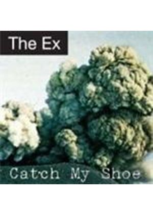 Ex (The) - Catch My Shoe (Music CD)