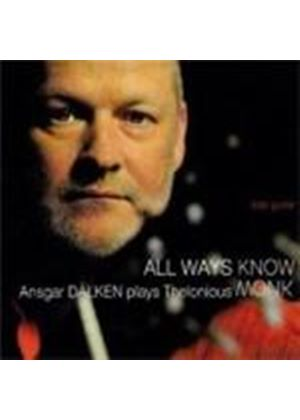 Ansgar D�lken - Plays Thelonious Monk - All Ways Know (Music CD)