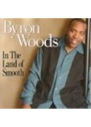 Byron Woods - In The Land Of Smooth