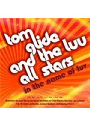 Tom Glide & The Luv All Stars - In The Name Of Luv (Music CD)